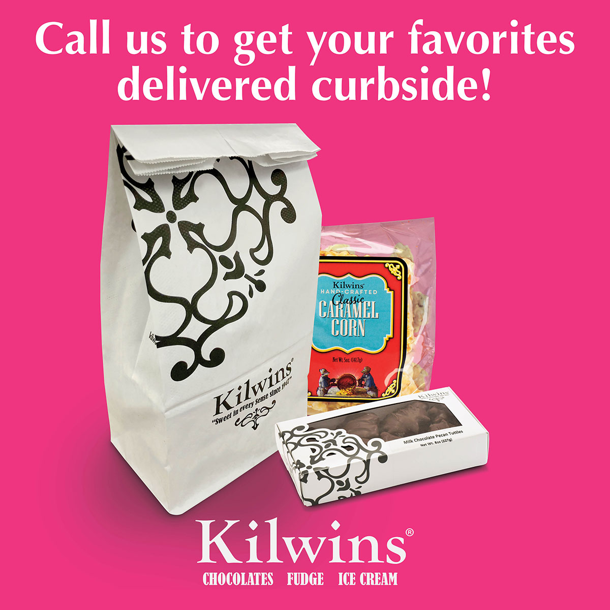 """Pink background with photo of Kilwins shopping bag, bag of Caramel Corn, and box of Tuttles with the words, """"Call us to get your favorites delivered curbside!"""""""