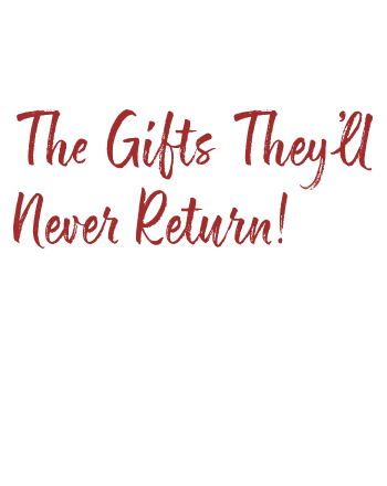The Gifts They'll Never Return