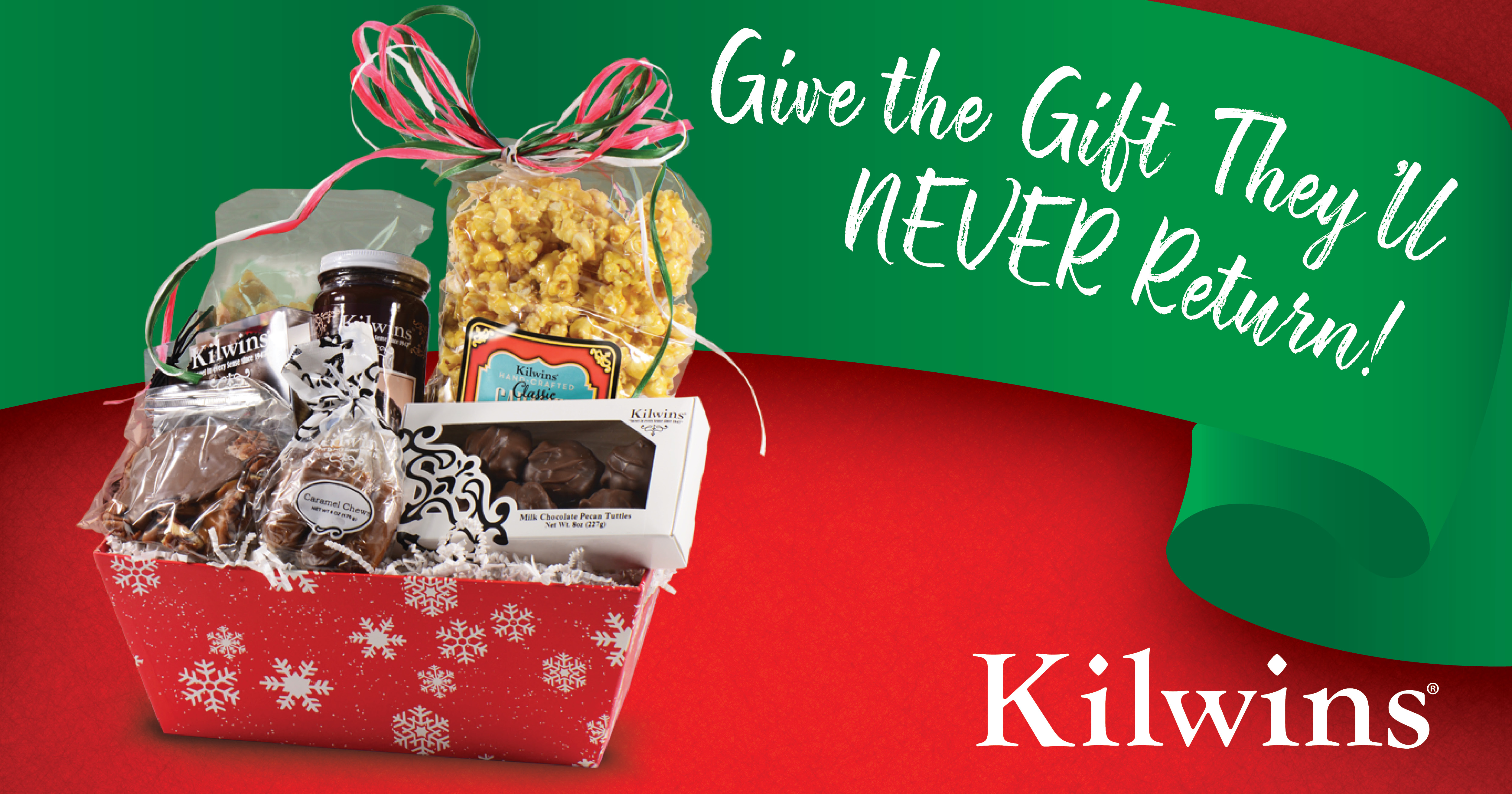 """Kilwins Gift Basket with the text, """"The Gift They'll NEVER Return!"""""""
