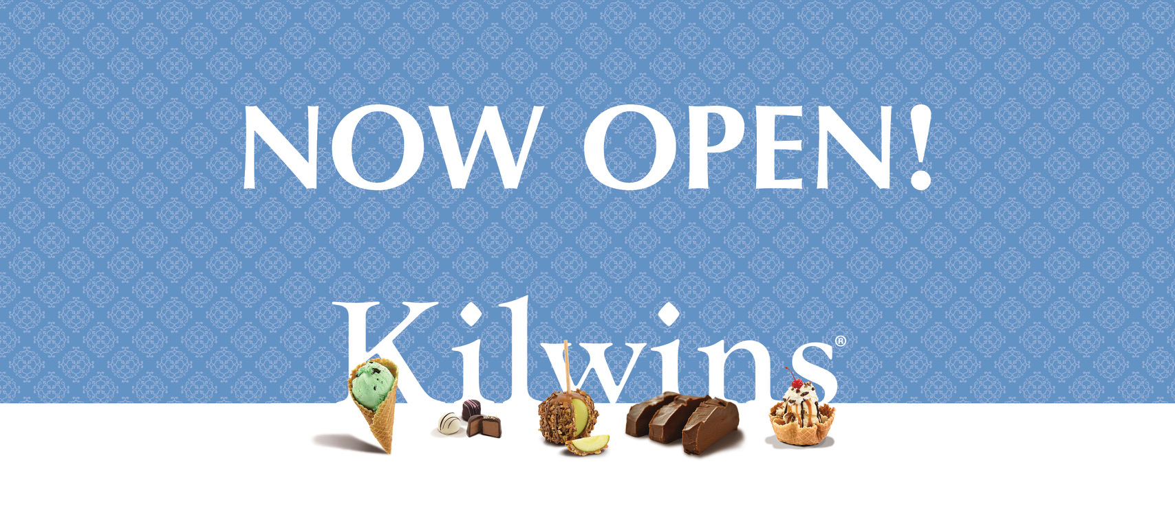 """Graphic showing Kilwins Logo with array of product and the words """"Now Open!"""""""